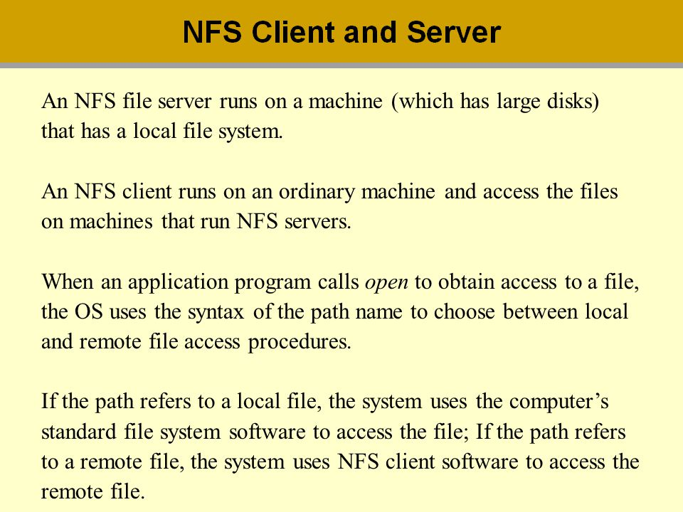An NFS file server runs on a machine (which has large disks)