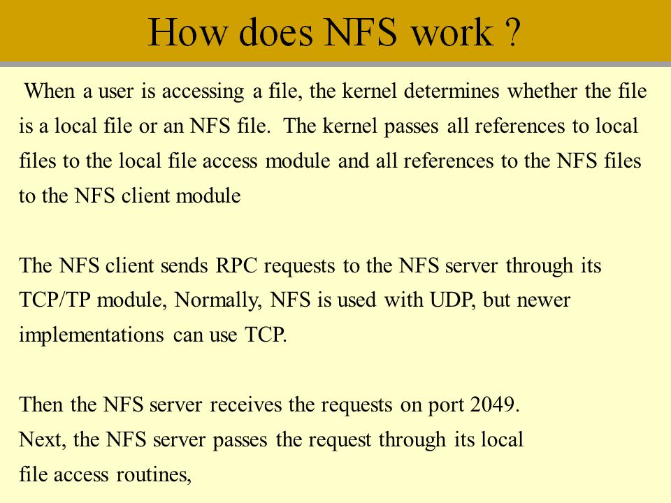 When a user is accessing a file, the kernel determines whether the file