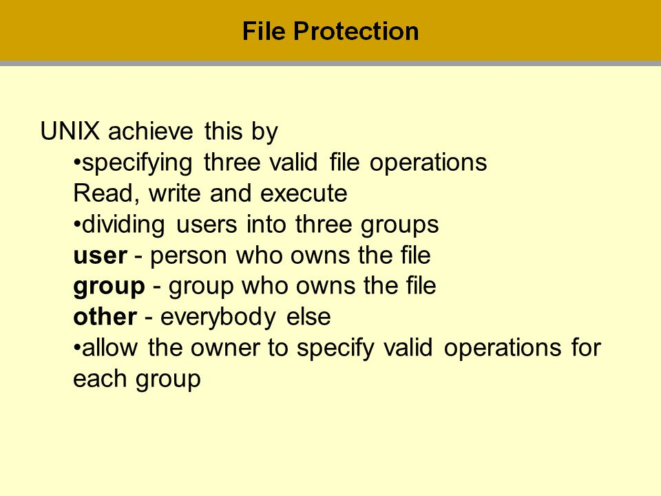 UNIX achieve this by specifying three valid file operations Read, write and execute.