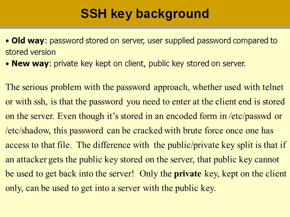 only, can be used to get into a server with the public key.