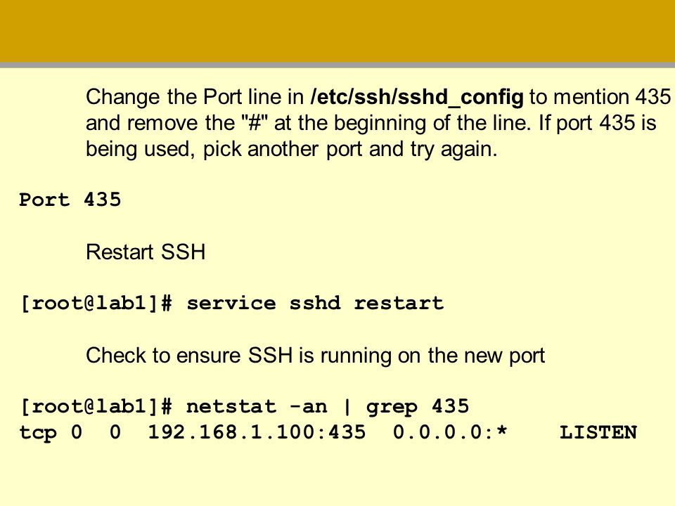 Change the Port line in /etc/ssh/sshd_config to mention 435