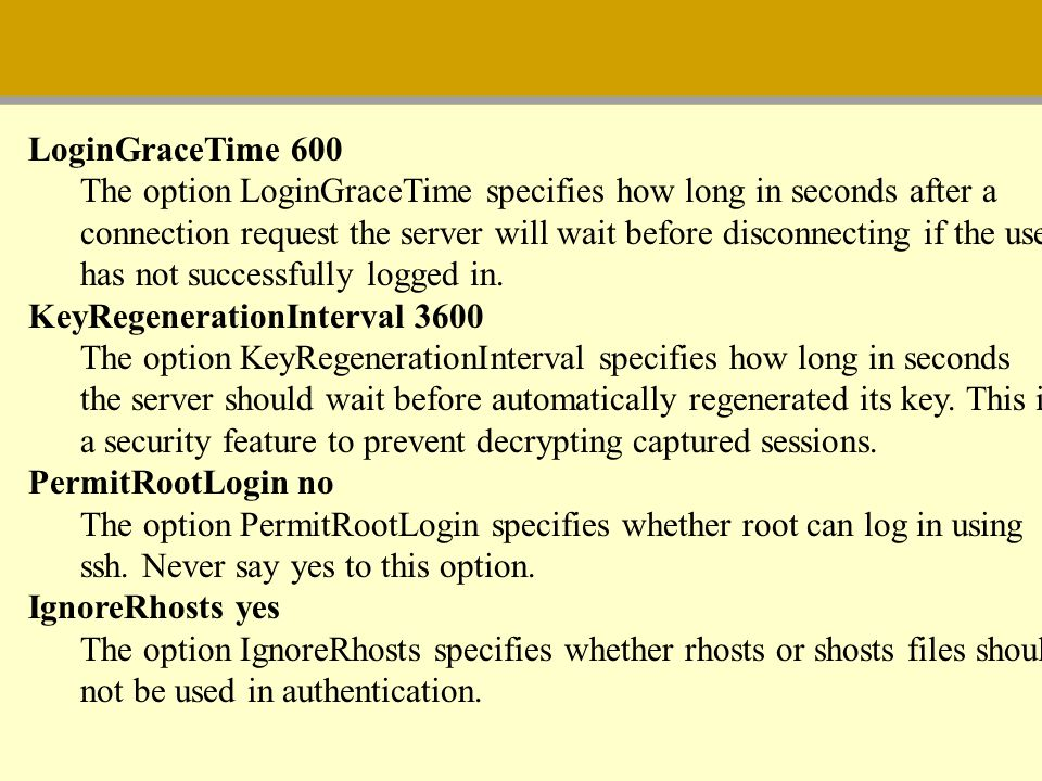 LoginGraceTime 600 The option LoginGraceTime specifies how long in seconds after a.