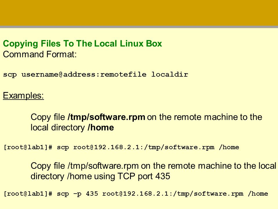 Copying Files To The Local Linux Box Command Format: