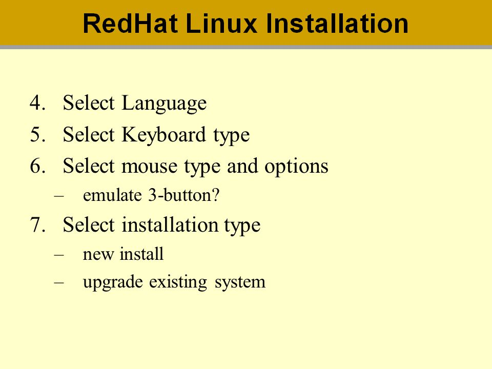 Select mouse type and options Select installation type