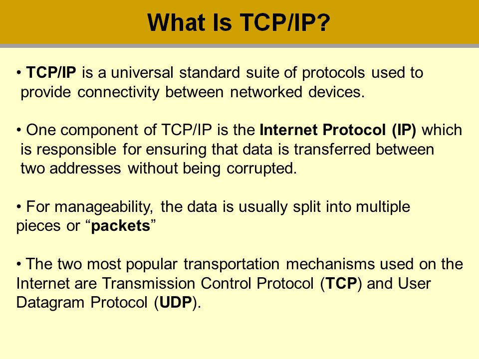 TCP/IP is a universal standard suite of protocols used to