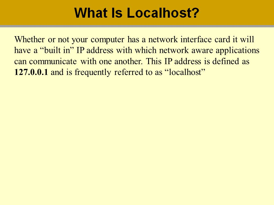 Whether or not your computer has a network interface card it will
