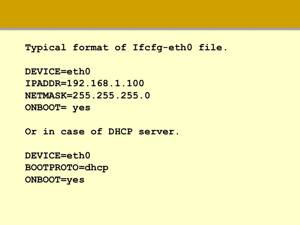 Typical format of Ifcfg-eth0 file.