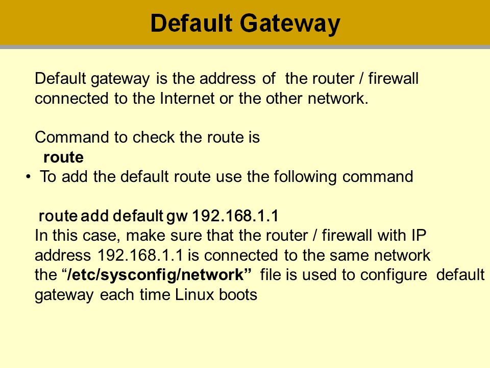Default gateway is the address of the router / firewall