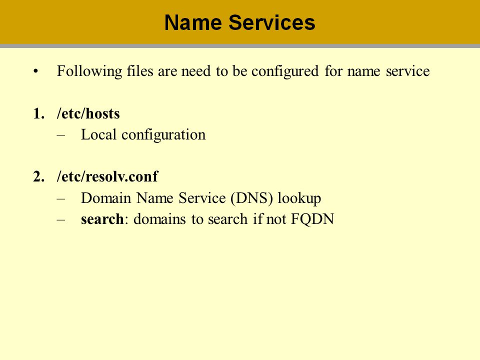 Following files are need to be configured for name service
