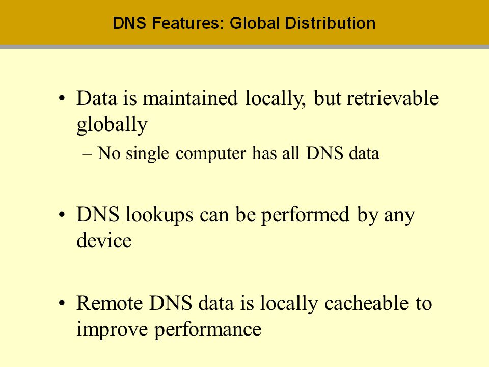 Data is maintained locally, but retrievable globally