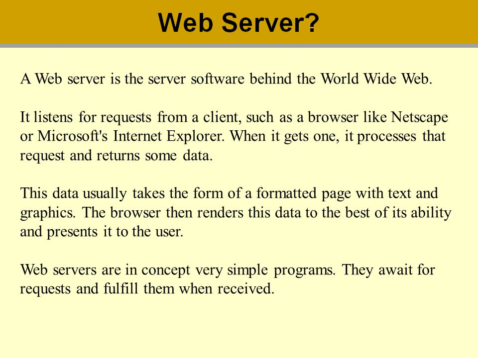 A Web server is the server software behind the World Wide Web.