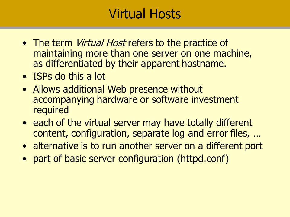 The term Virtual Host refers to the practice of maintaining more than one server on one machine, as differentiated by their apparent hostname.