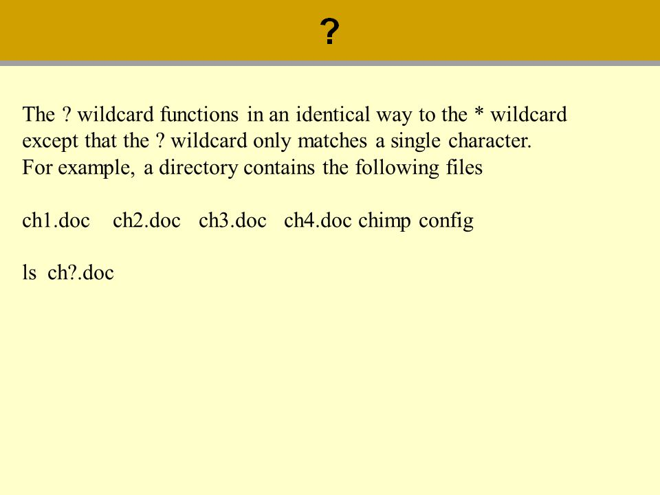 The wildcard functions in an identical way to the * wildcard