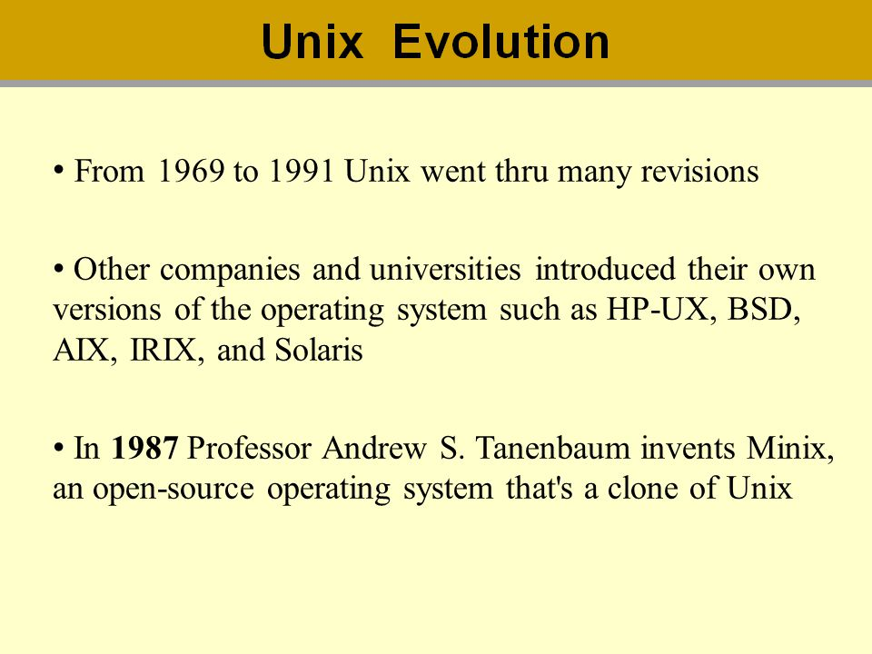 From 1969 to 1991 Unix went thru many revisions