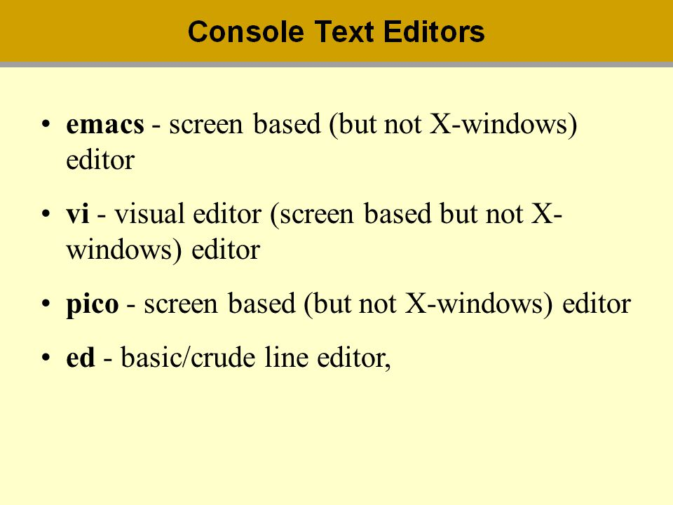 emacs - screen based (but not X-windows) editor