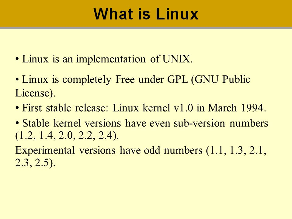 Linux is an implementation of UNIX.