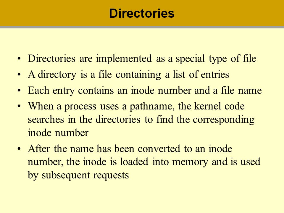 Directories are implemented as a special type of file