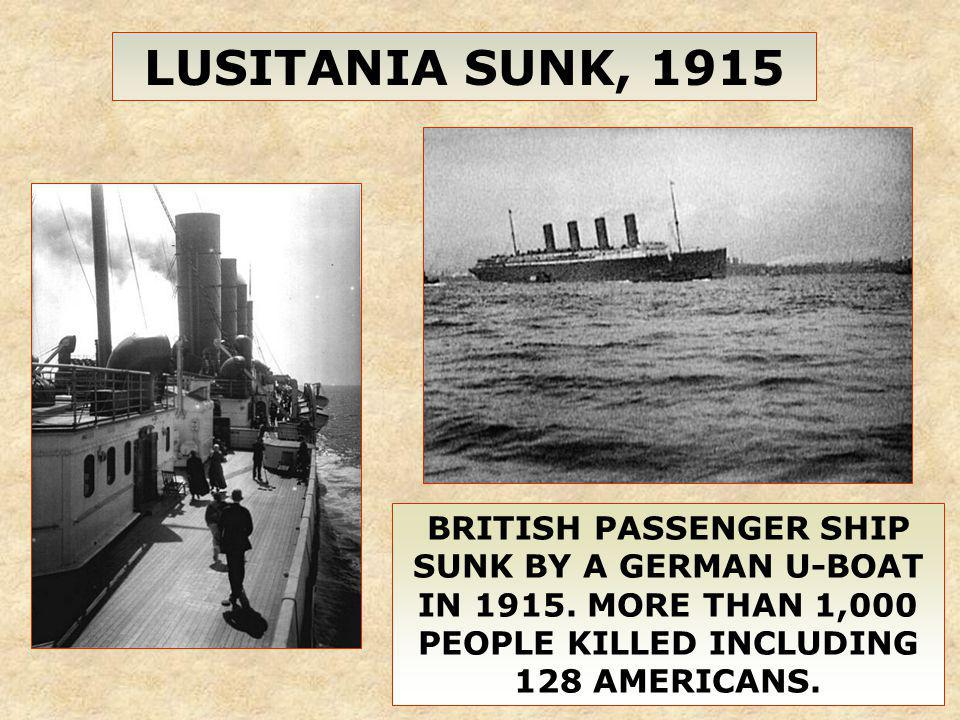 LUSITANIA SUNK, 1915 BRITISH PASSENGER SHIP SUNK BY A GERMAN U-BOAT IN 1915.