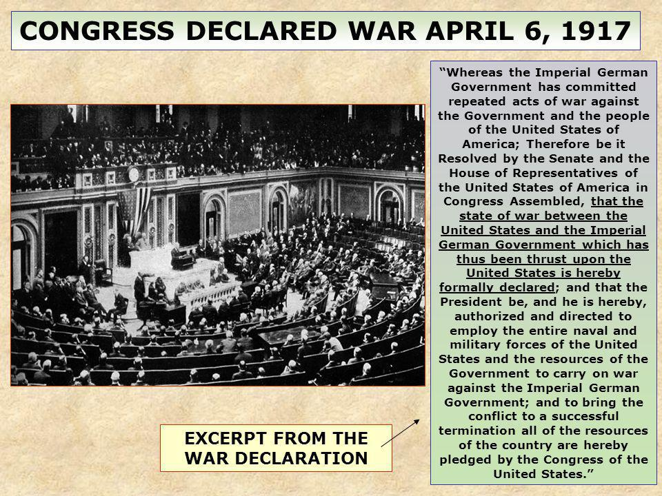CONGRESS DECLARED WAR APRIL 6, 1917 EXCERPT FROM THE WAR DECLARATION