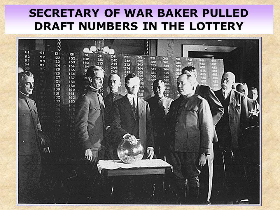 SECRETARY OF WAR BAKER PULLED DRAFT NUMBERS IN THE LOTTERY
