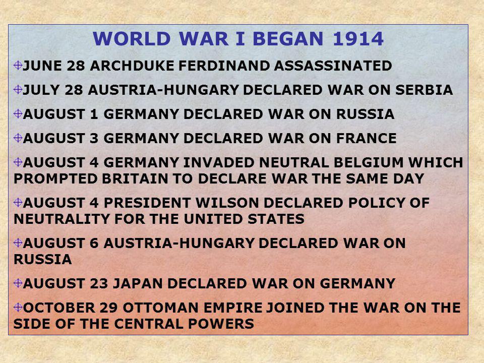 WORLD WAR I BEGAN 1914 JUNE 28 ARCHDUKE FERDINAND ASSASSINATED
