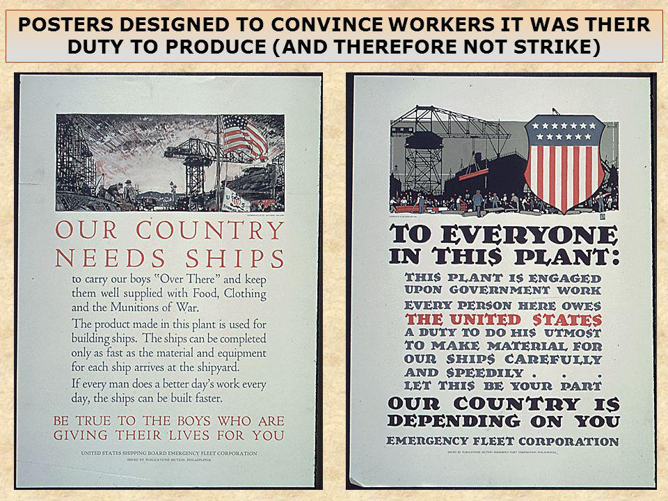 POSTERS DESIGNED TO CONVINCE WORKERS IT WAS THEIR DUTY TO PRODUCE (AND THEREFORE NOT STRIKE)