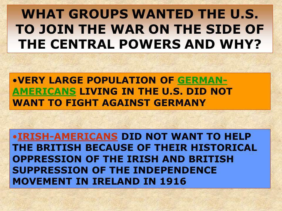 WHAT GROUPS WANTED THE U. S