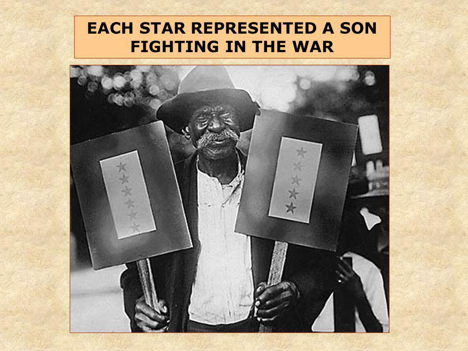 EACH STAR REPRESENTED A SON FIGHTING IN THE WAR