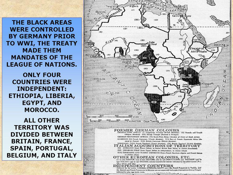THE BLACK AREAS WERE CONTROLLED BY GERMANY PRIOR TO WWI, THE TREATY MADE THEM MANDATES OF THE LEAGUE OF NATIONS.