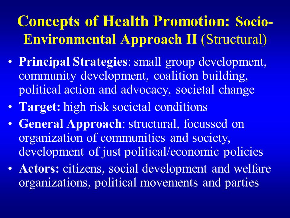 Concepts of Health Promotion: Socio-Environmental Approach II (Structural)