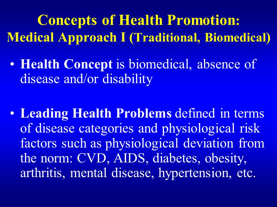 Concepts of Health Promotion: Medical Approach I (Traditional, Biomedical)