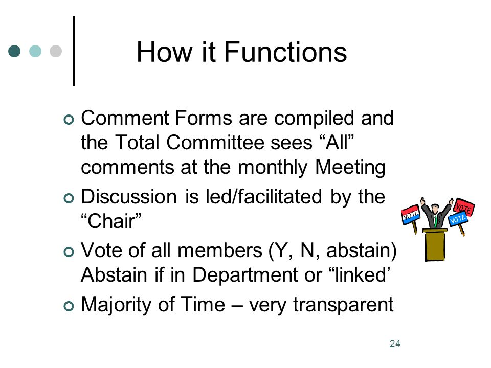 How it Functions Comment Forms are compiled and the Total Committee sees All comments at the monthly Meeting.
