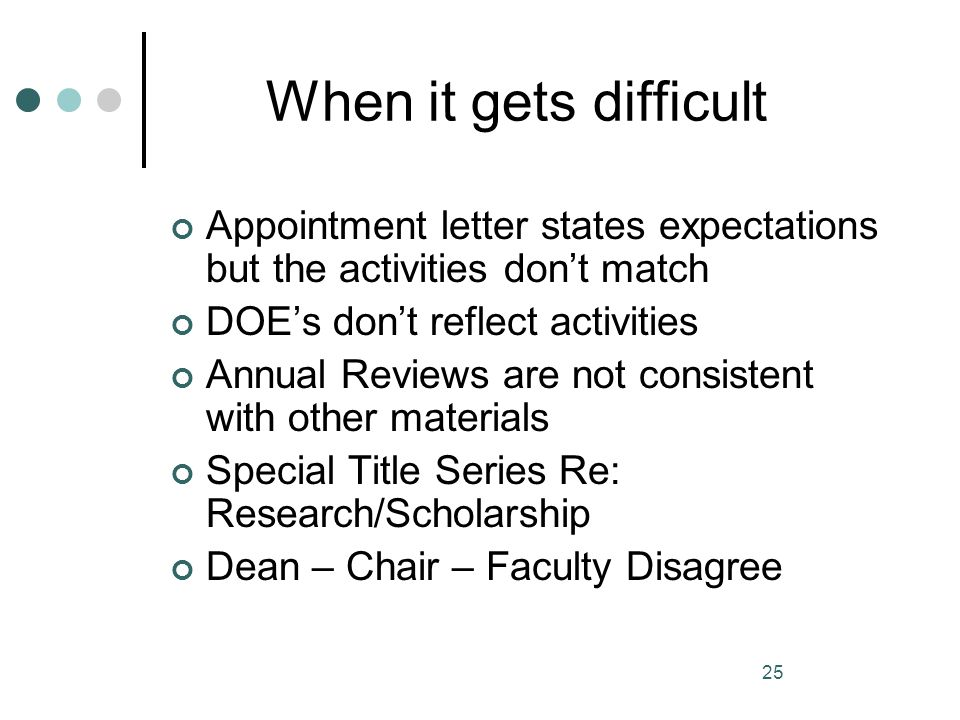 When it gets difficult Appointment letter states expectations but the activities don't match. DOE's don't reflect activities.