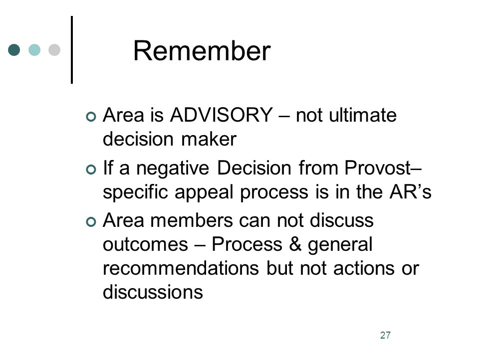 Remember Area is ADVISORY – not ultimate decision maker