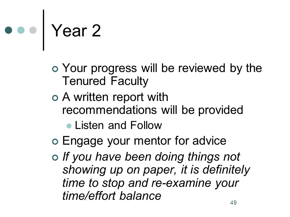 Year 2 Your progress will be reviewed by the Tenured Faculty