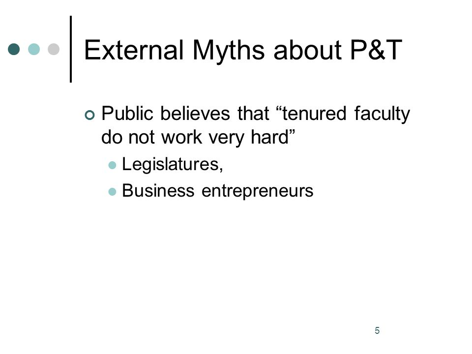 External Myths about P&T