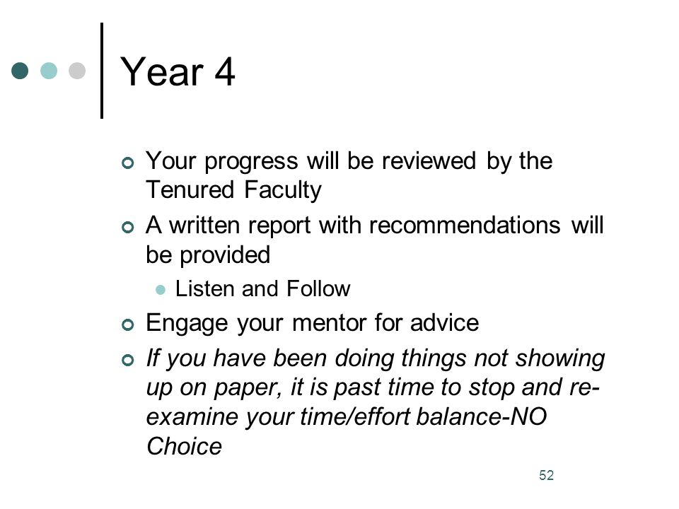 Year 4 Your progress will be reviewed by the Tenured Faculty