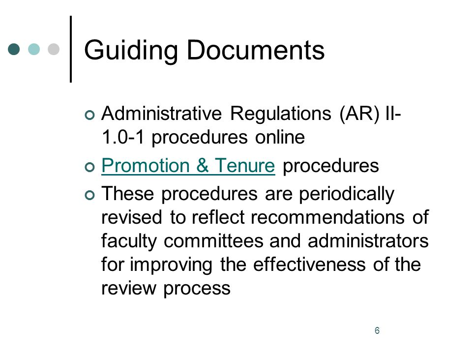 Guiding Documents Administrative Regulations (AR) II-1.0-1 procedures online. Promotion & Tenure procedures.