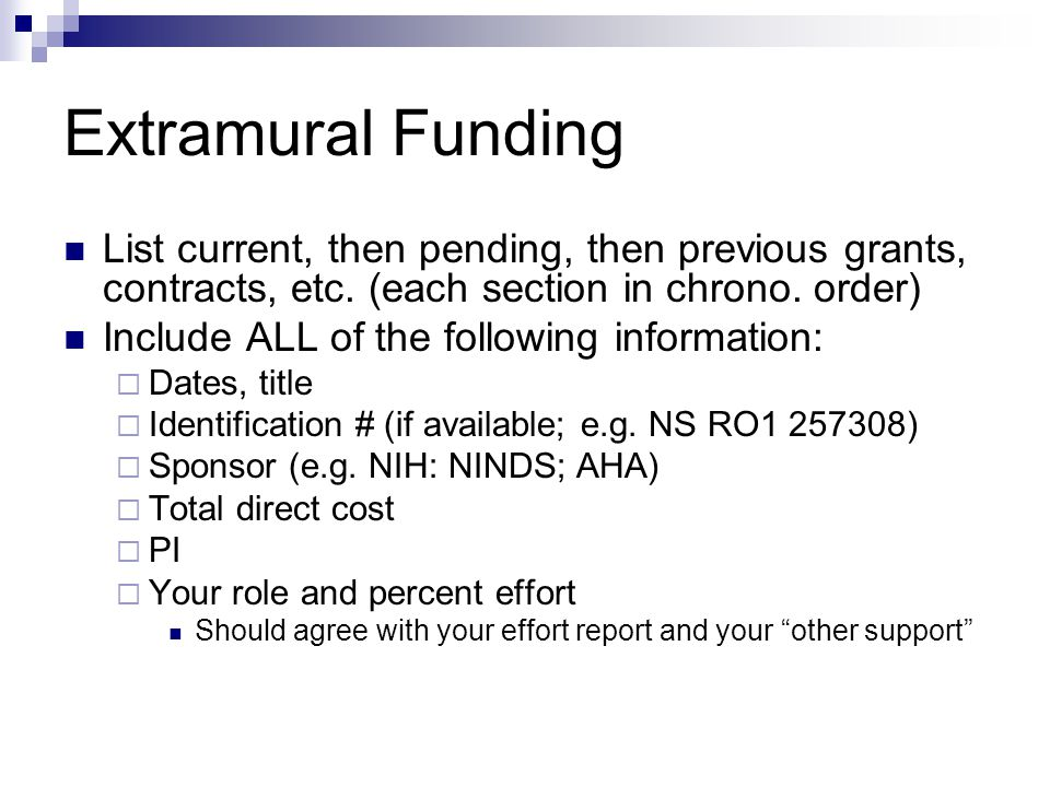 Extramural Funding List current, then pending, then previous grants, contracts, etc. (each section in chrono. order)