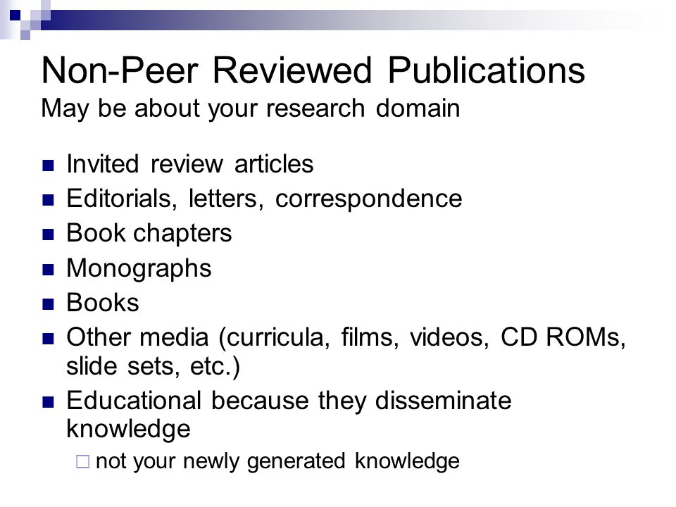 Non-Peer Reviewed Publications May be about your research domain