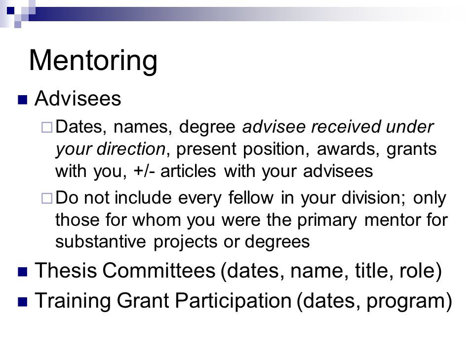 Mentoring Advisees Thesis Committees (dates, name, title, role)