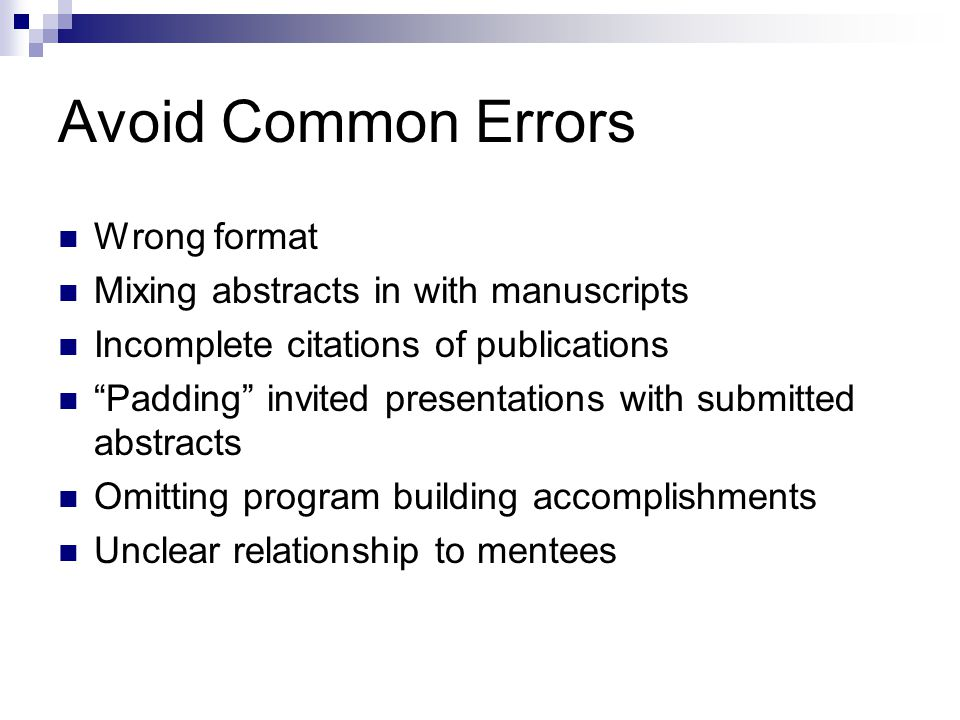 Avoid Common Errors Wrong format Mixing abstracts in with manuscripts