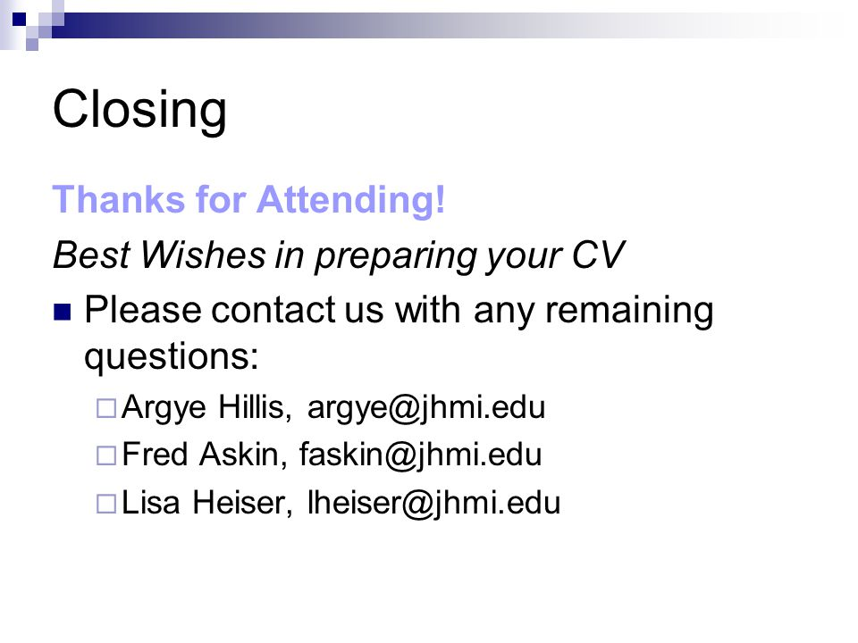 Closing Thanks for Attending! Best Wishes in preparing your CV