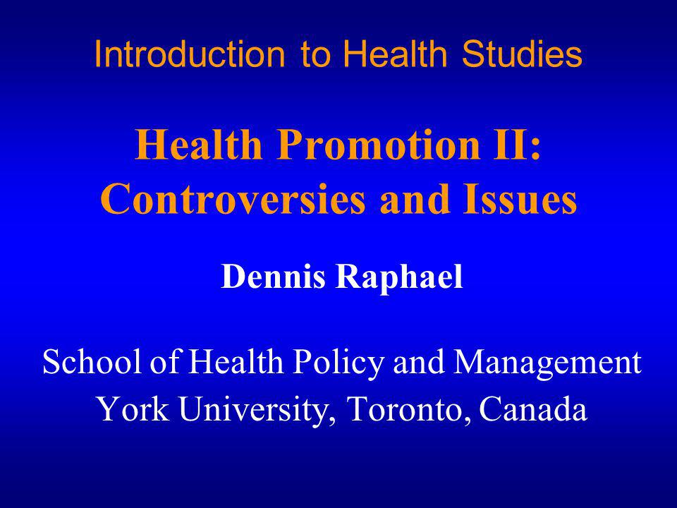 Introduction to Health Studies Health Promotion II: Controversies and Issues