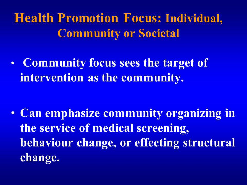 Health Promotion Focus: Individual, Community or Societal