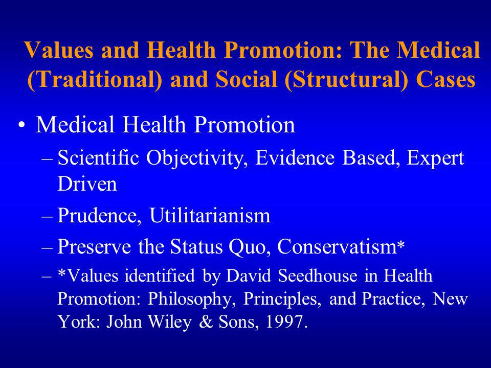 Values and Health Promotion: The Medical (Traditional) and Social (Structural) Cases
