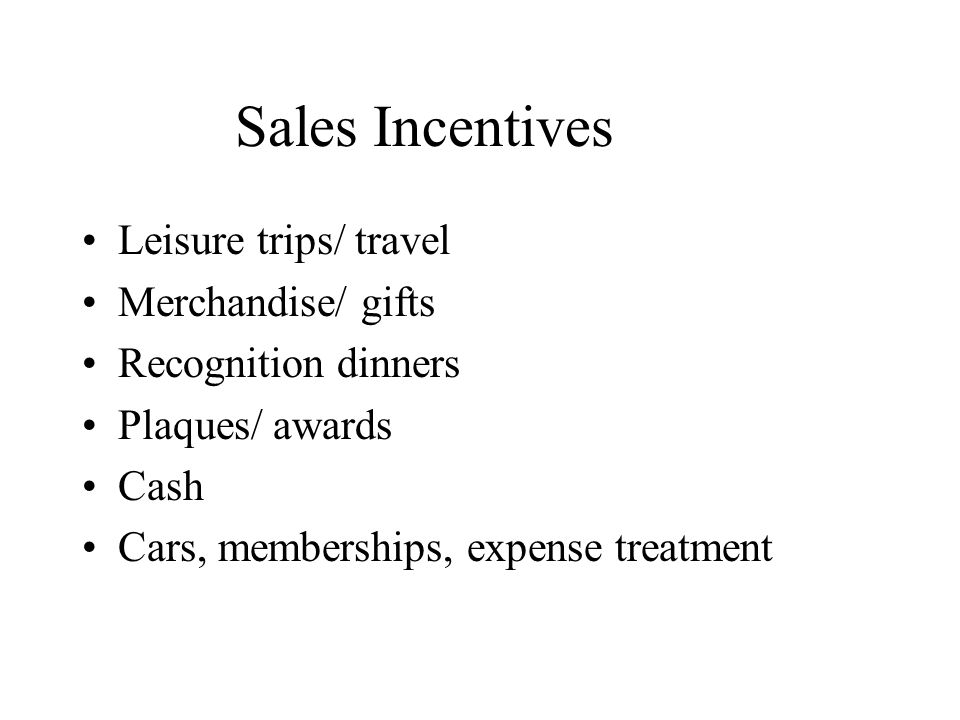 Sales Incentives Leisure trips/ travel Merchandise/ gifts