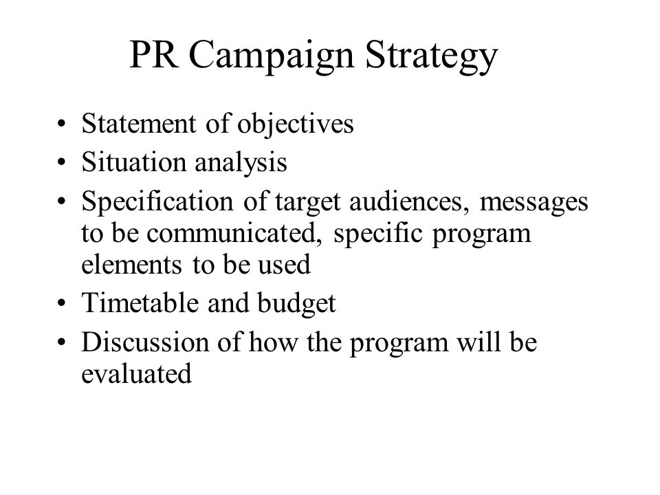 PR Campaign Strategy Statement of objectives Situation analysis