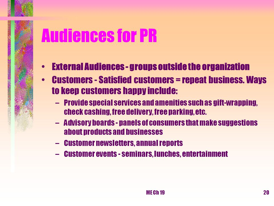 Audiences for PR External Audiences - groups outside the organization