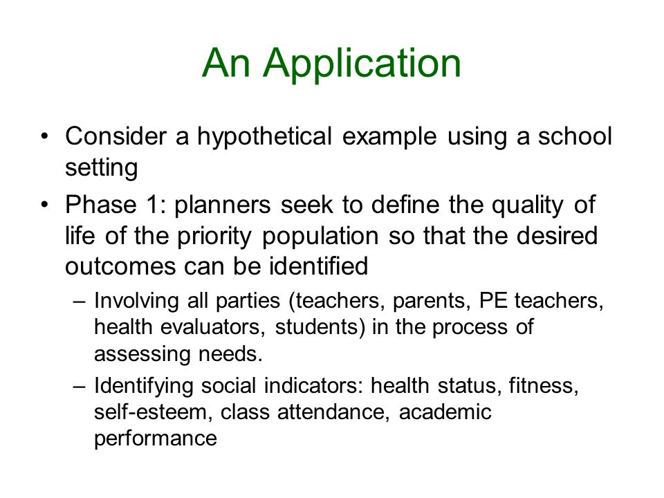 An Application Consider a hypothetical example using a school setting
